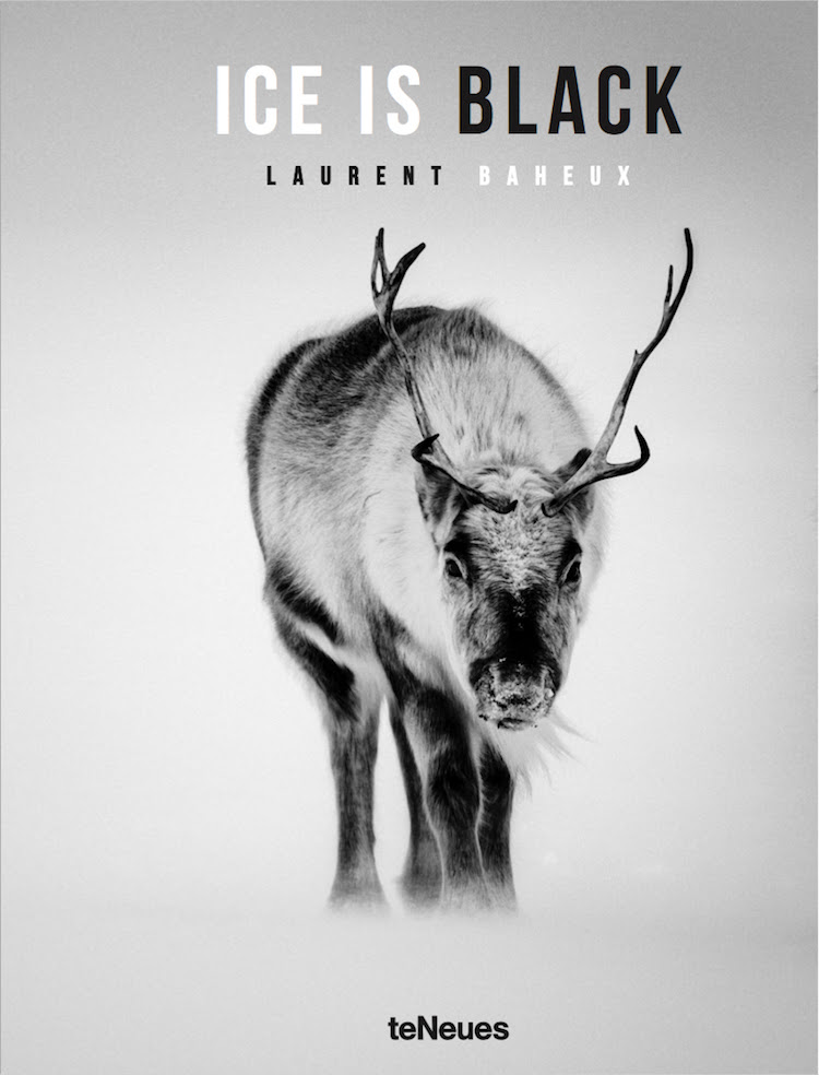 Laurent Baheux: Ice is Black book cover