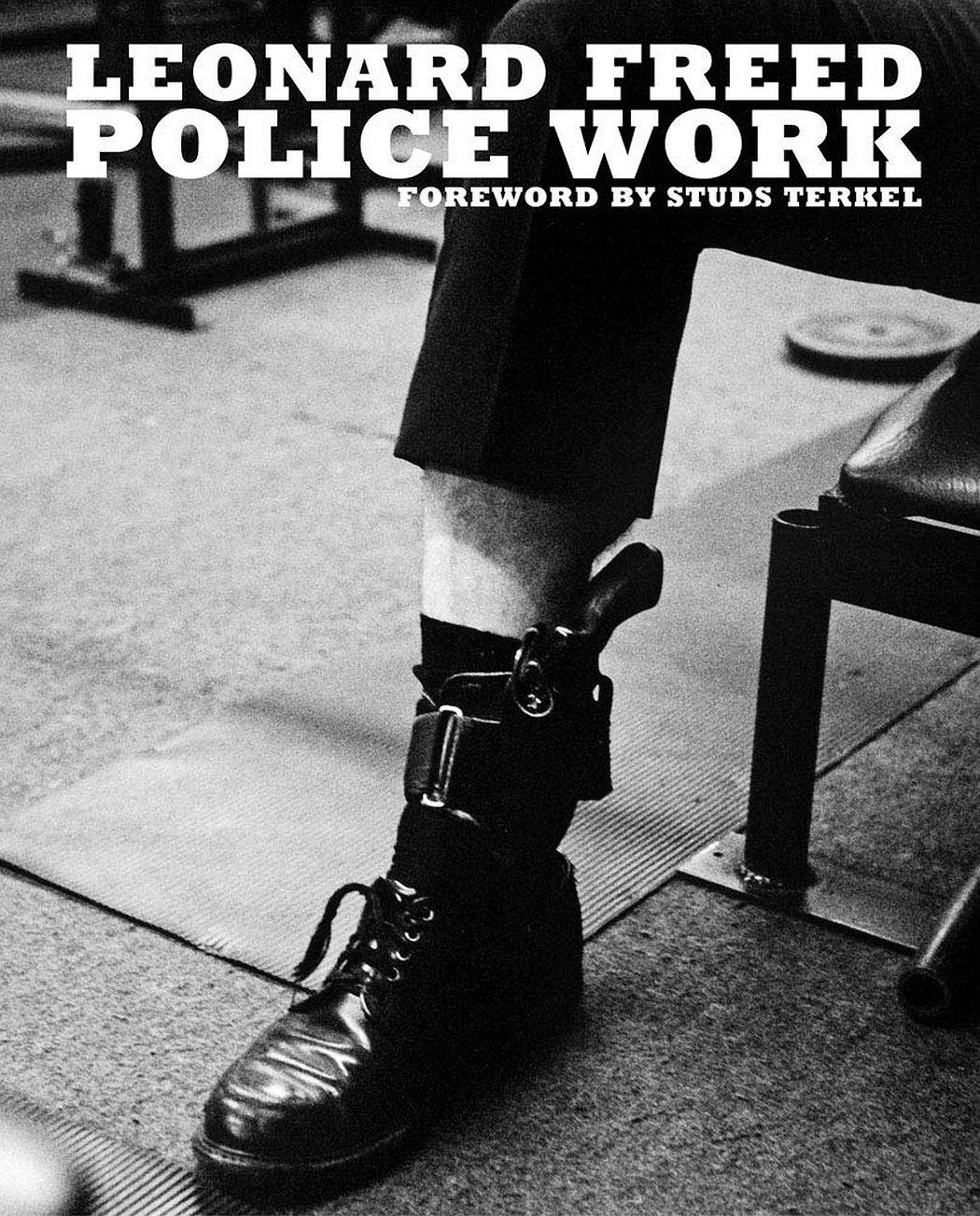Leonard Freed: Police Work